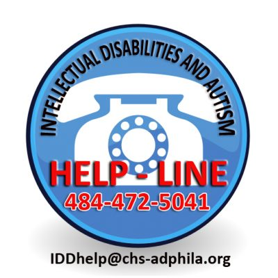 IDD and Autism Help-Line 484-472-5041 or IDDhelp@chs-adphila.org